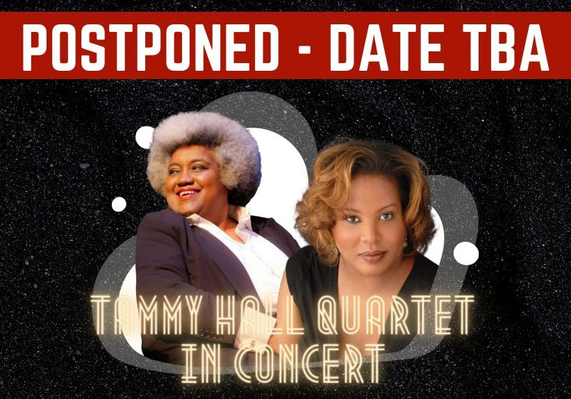 1025x575 Postponed Rectangle Music Concert with the Tammy Hall Quartet (1) (1)